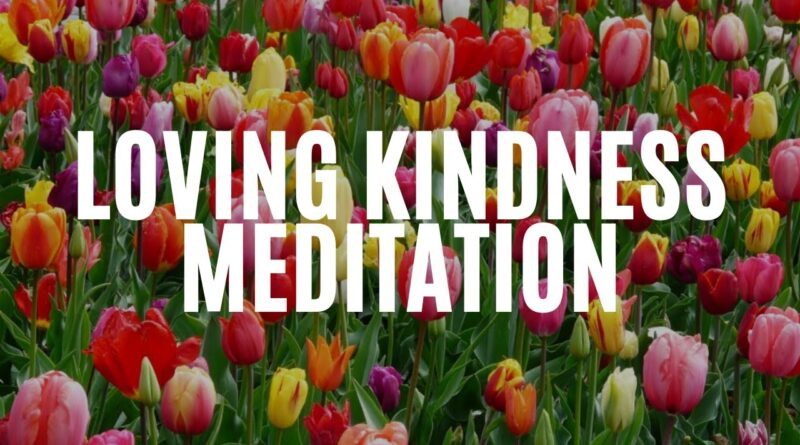 Deeply Relaxing Meditation for Loving Kindness, Self-Compassion, Release Stress