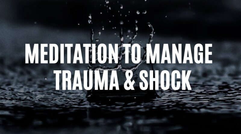 Deeply Relaxing Meditation, Manage Trauma & Shock, Release Stress, Soothe Anxiety, Find Inner Calm
